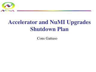 Accelerator and NuMI Upgrades Shutdown  Plan