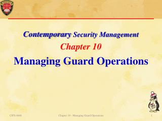 Contemporary  Security Management Chapter  10 Managing Guard Operations