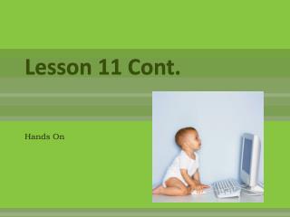 Lesson 11 Cont.