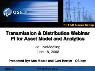 Transmission & Distribution Webinar PI for Asset Model and Analytics