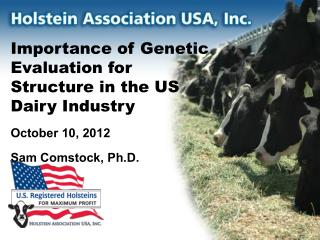Importance of Genetic Evaluation for Structure in the US Dairy Industry October 10, 2012