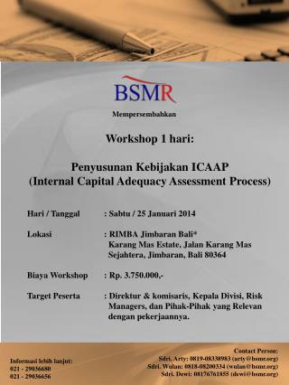 Workshop 1  hari : Penyusunan Kebijakan  ICAAP (Internal Capital Adequacy Assessment Process)