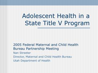 Adolescent Health in a State Title V Program