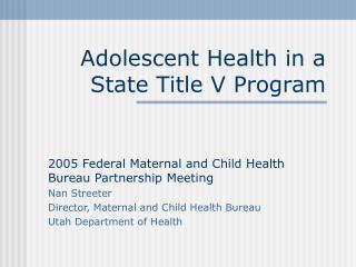 Adolescent Health in a State Title V Program