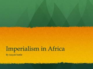 Imperialism in  A frica