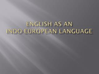 English as an  Indo-European Language