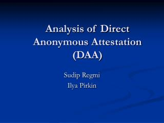 Analysis of Direct Anonymous Attestation (DAA)