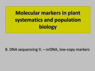 Molecular markers in plant systematics and population biology