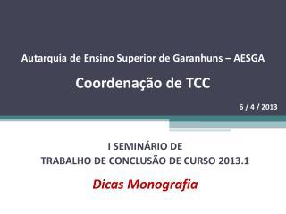 Autarquia de Ensino Superior de Garanhuns – AESGA  Coordenação de TCC 6 / 4 / 2013