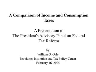 by  William G. Gale Brookings Institution and Tax Policy Center February 16, 2005