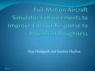 Full-Motion Aircraft Simulator Enhancements to Improve Cockpit Response to Pavement Roughness