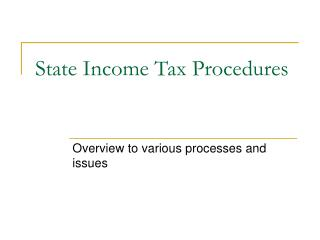 State Income Tax Procedures