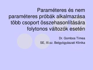 Dr. Gombos Tímea SE, III.sz. Belgyógyászati Klinika