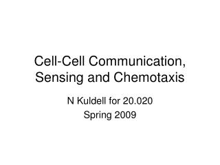 Cell-Cell Communication, Sensing and Chemotaxis