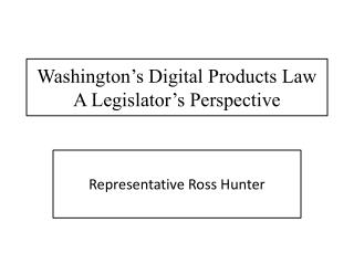 Washington's Digital Products Law A Legislator's Perspective