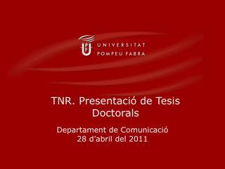 TNR. Presentació de Tesis Doctorals