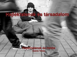 Hajléktalanok és társadalom