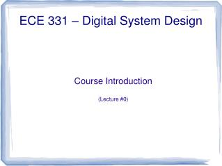 ECE 331 � Digital System Design