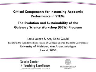 Louie Lainez  Amy Knife Gould  Enriching the Academic Experience of College Science Students Conference  University of M