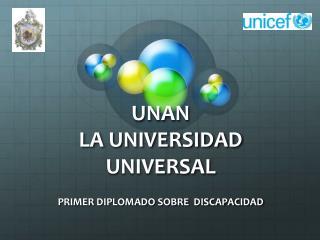 UNAN  LA UNIVERSIDAD UNIVERSAL