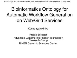 Bioinformatics Ontology for Automatic Workflow Generation  on Web/Grid Services