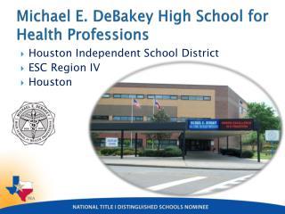 Michael E. DeBakey High School for Health Professions