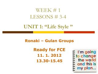 "WEEK #  1 LESSONS # 3-4 UNIT 1:  "" Life Style  """