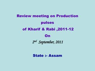 Review meeting on Production  pulses   of Kharif & Rabi ,2011-12 On  2 nd   September, 2011