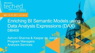 Enriching BI Semantic Models using Data Analysis Expressions DAX DBI408
