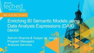 Enriching BI Semantic Models using Data Analysis Expressions DAX DBI408