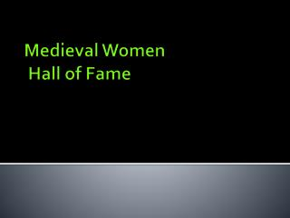 Medieval Women   Hall of Fame