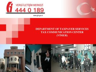 DEPARTMENT OF TAXPAYER SERVICES TAX COMMUNICATION CENTER (VİMER)