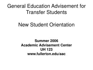 General Education Advisement for Transfer Students New Student Orientation
