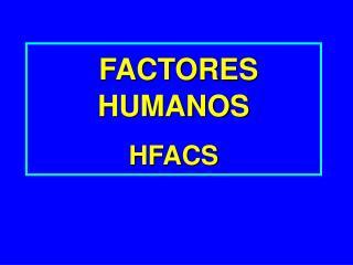 FACTORES   HUMANOS HFACS