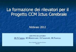 La formazione dei rilevatori per il Progetto CCM Ictus Cerebrale febbraio 2012