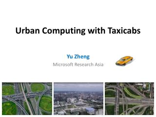 Urban Computing with Taxicabs
