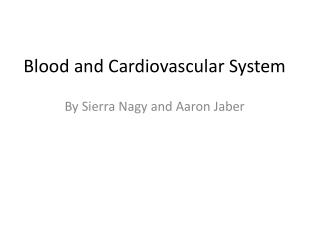 Blood and Cardiovascular System