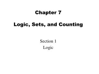 Chapter 7 Logic, Sets, and Counting