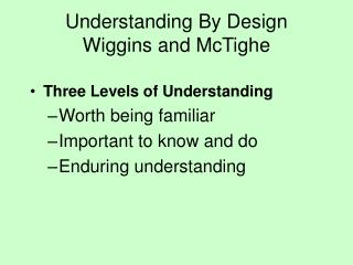 Understanding By Design  Wiggins and McTighe