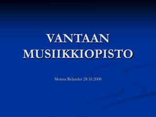 VANTAAN MUSIIKKIOPISTO