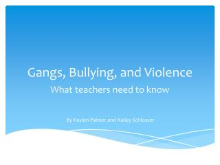 Gangs, Bullying, and Violence