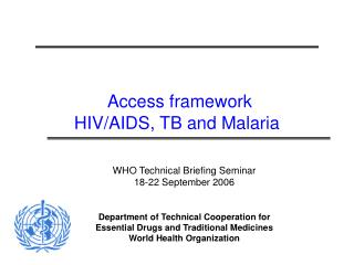 Access framework  HIV/AIDS, TB and Malaria