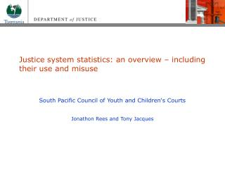 Justice system statistics: an overview � including their use and misuse