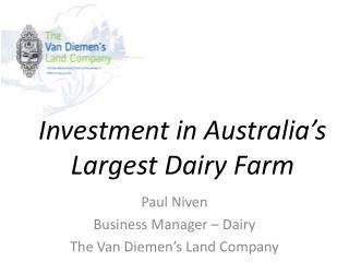 Investment in Australia's Largest Dairy  F arm