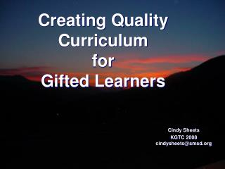 Creating Quality Curriculum for  Gifted Learners