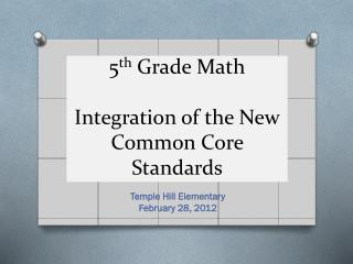 5 th  Grade Math Integration of the New Common Core Standards