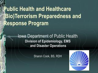 Public Health and Healthcare (Bio)Terrorism Preparedness and Response Program