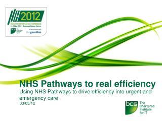 NHS Pathways to real efficiency
