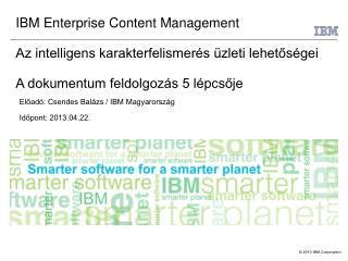 IBM Enterprise Content Management Az intelligens karakterfelismerés üzleti lehetőségei