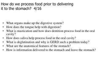 How do we process food prior to delivering it to the stomach?  4/16